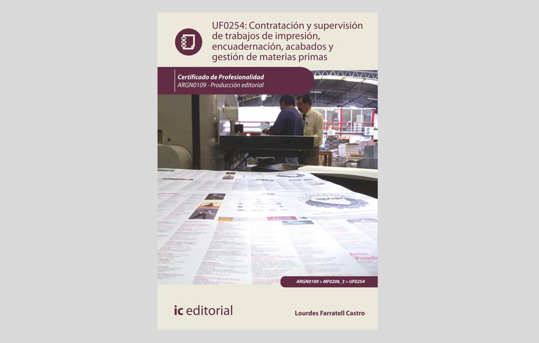 Contratación y supervisión de trabajos de impresión, encuadernación, acabados y gestión de materias primas, Editorial IC