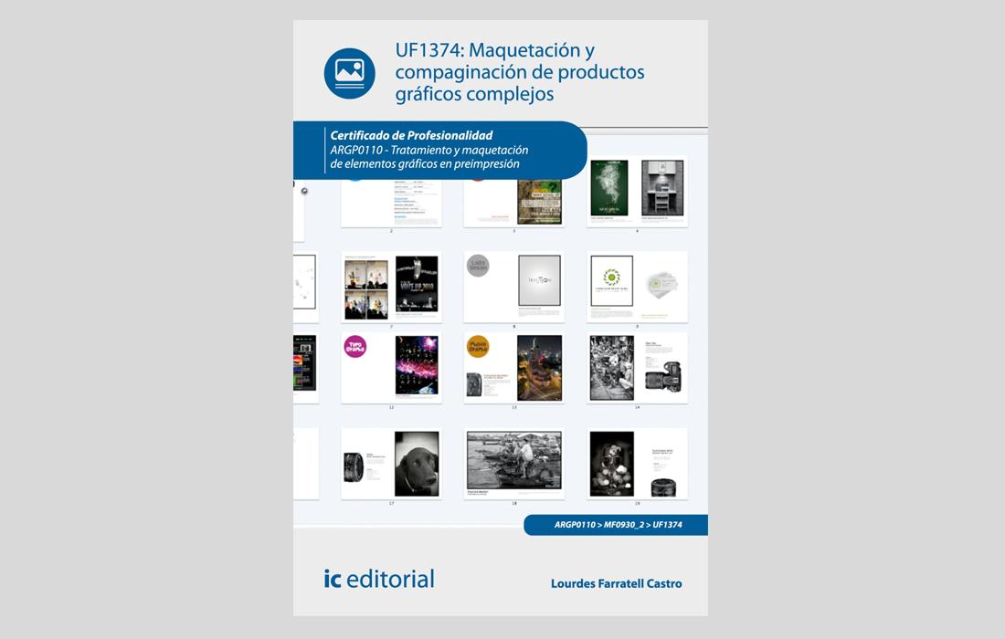 Trabajo de redacción de contenido, siendo autora del libro:Maquetación y Compaginación de Productos Gráficos Complejos, Editorial IC